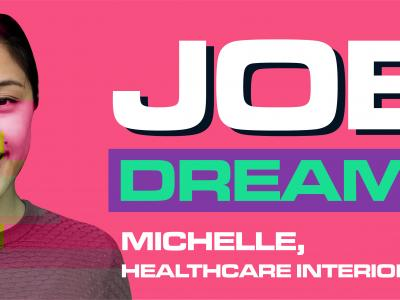 Job Dreams Michelle Healthcare Interior Designer