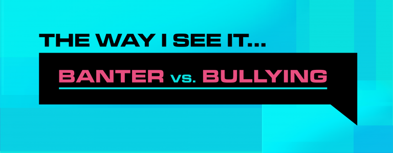 Banter vs Bullying header